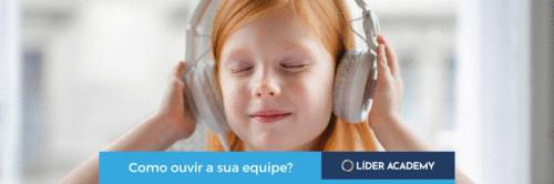 Gestão Humana: A importância do ouvir