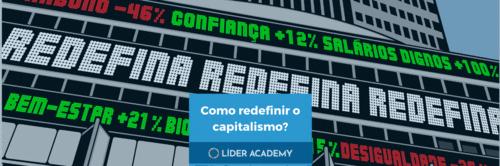 Como líderes podem redefinir o Capitalismo? 4 dicas do que NÃO fazer