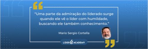 """""""Uma parte da admiração do liderado surge quando ele vê o líder com humildade..."""